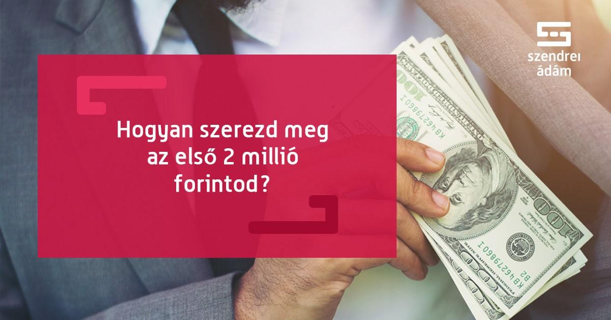 pénzt keresni 2 hét alatt)