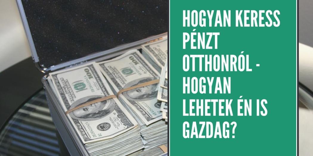 mit kell csinálni otthon és pénzt keresni)