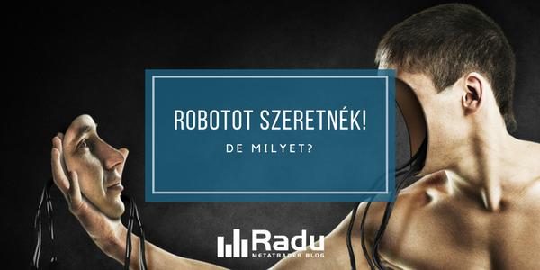 robotokkal kereskedni, mi van