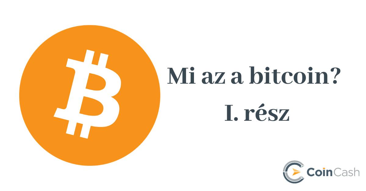 mik a bitcoinok és miért azok)